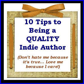 10 Tips to Being a QUALITY Indie Author