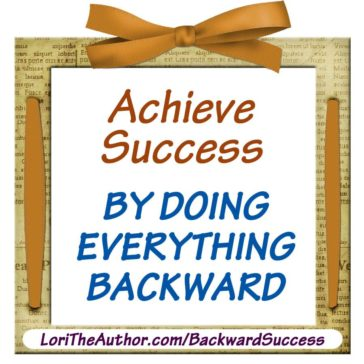How to Be Successful By Doing Everything Backward